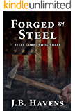 Forged by Steel (Steel Corps Book 3)