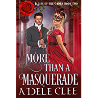 More than a Masquerade (Ladies of the Order Book 2)