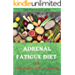 ADRENAL FATIGUE DIET FOR BEGINNERS AND DUMMIES: Boost Immunity, and Improve Concentration for a Happy, Stress-free Life