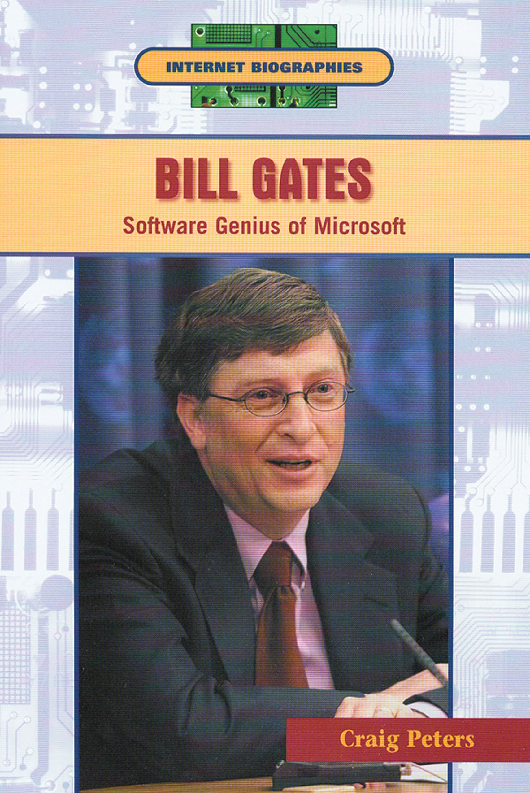 Bill Gates: Software Genius of Microsoft (Internet Biographies)
