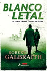 Blanco letal (Cormoran Strike 4) (Spanish Edition) Kindle Edition