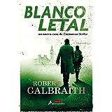 Blanco letal (Cormoran Strike 4) (Spanish Edition)