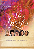 She Speaks: Wisdom From the Women of the Bible to the Modern Black Woman