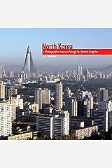 North Korea: A Photographic Journey through the Hermit Kingdom Hardcover