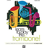Learn to Play Trombone! Book 1: A Carefully Graded Method That Develops Well-Rounded Musicianship book cover