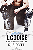 Il codice (Ice Dragons Hockey Vol. 1)