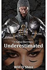 Underestimated: A Fantasy Short Story Kindle Edition