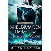 Shield-Maiden: Under the Hunter's Moon (The Road to Valhalla Book 2)