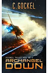 Archangel Down: Archangel Project. Book One Kindle Edition