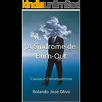 A Síndrome de Burn-Out : Causas e Consequências