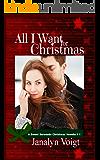 All I Want For Christmas: A Sweet Serenade Christmas Novella