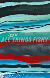 Lore of All Things Fishy (Cow Tipping Press Book 23)
