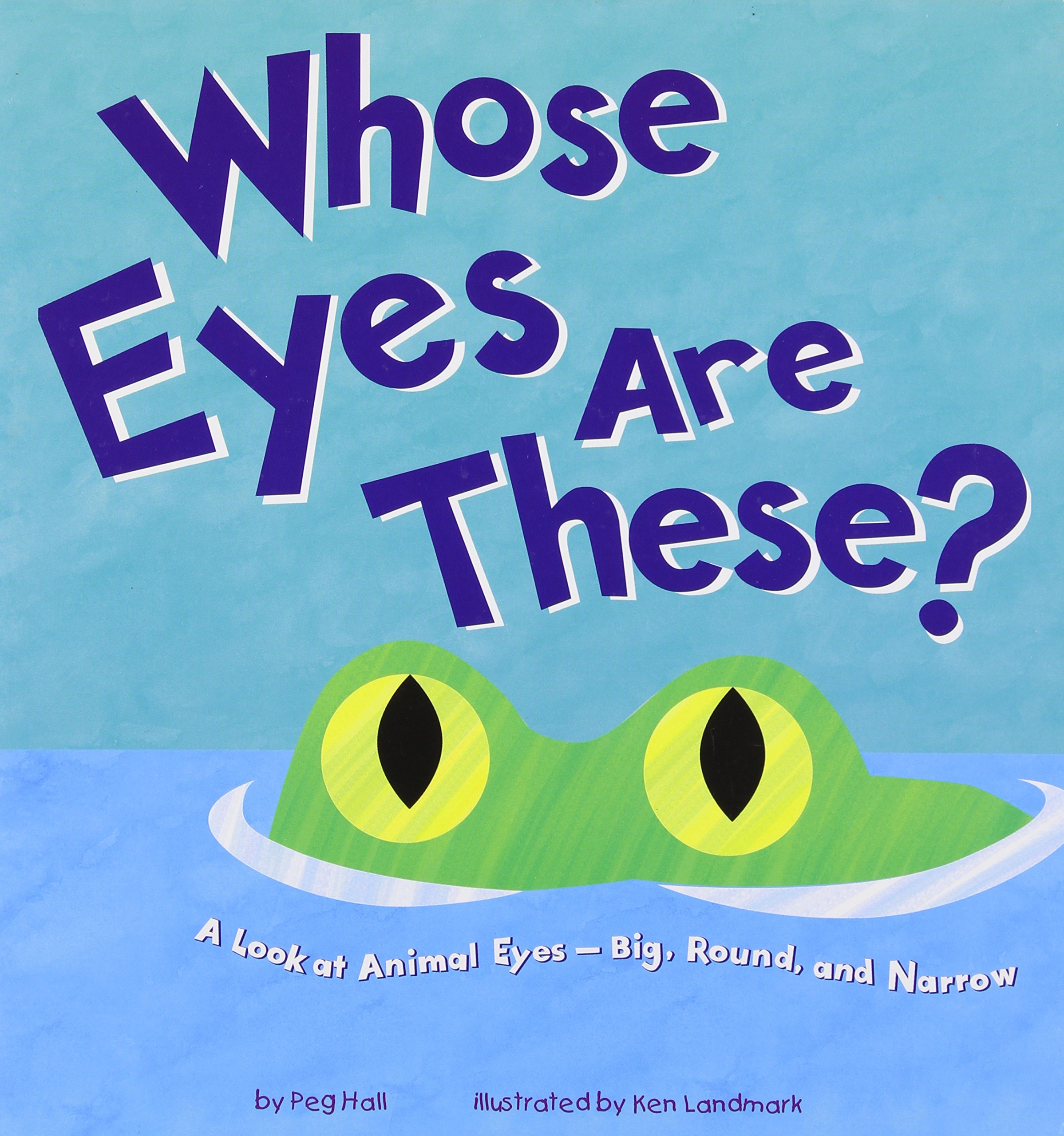 Read Online Whose Eyes Are These?: A Look at Animal Eyes - Big, Round, and Narrow (Whose Is It?) pdf epub