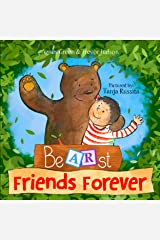 BEARst Friends Forever: Heartwarming Story About the Extraordinary True Friendship Between a Little Boy and a Bear. Appeals to Children Who Move Away or Their Friends Kindle Edition