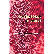 Criminalidade no Brasil: Um Desafio Humanista (Portuguese Edition) Jan 16, 2017