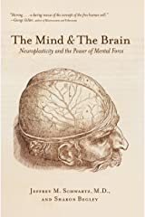 The Mind and the Brain: Neuroplasticity and the Power of Mental Force Kindle Edition