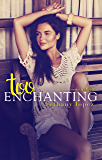 Too Enchanting (The Lewis Cousins Book 4)