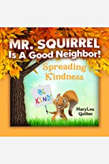 Mr. Squirrel Is A Good Neighbor: Spreading Kindness (For Children Ages 3-6) Kindle Edition