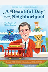 A Beautiful Day in the Neighborhood: The Poetry of Mister Rogers (Mister Rogers Poetry Books Book 1) Kindle Edition