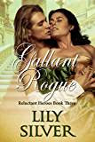 Gallant Rogue (Reluctant Heroes Book 3)