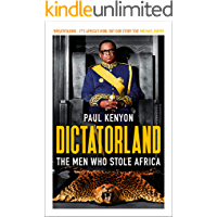 Dictatorland: The Men Who Stole Africa