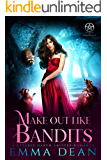 Make Out Like Bandits: A Reverse Harem Shifter Romance (This is Bandit Territory Book 2)