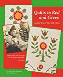 Quilts in Red and Green and the Women Who Made Them