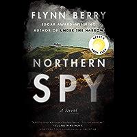 Northern Spy: A Novel