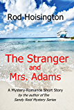 The Stranger and Mrs. Adams: A  Mystery Romance Short Story