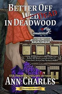 Better Off Dead In Deadwood Humorous Mystery Book 4
