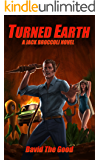 Turned Earth (Jack Broccoli Book 1)