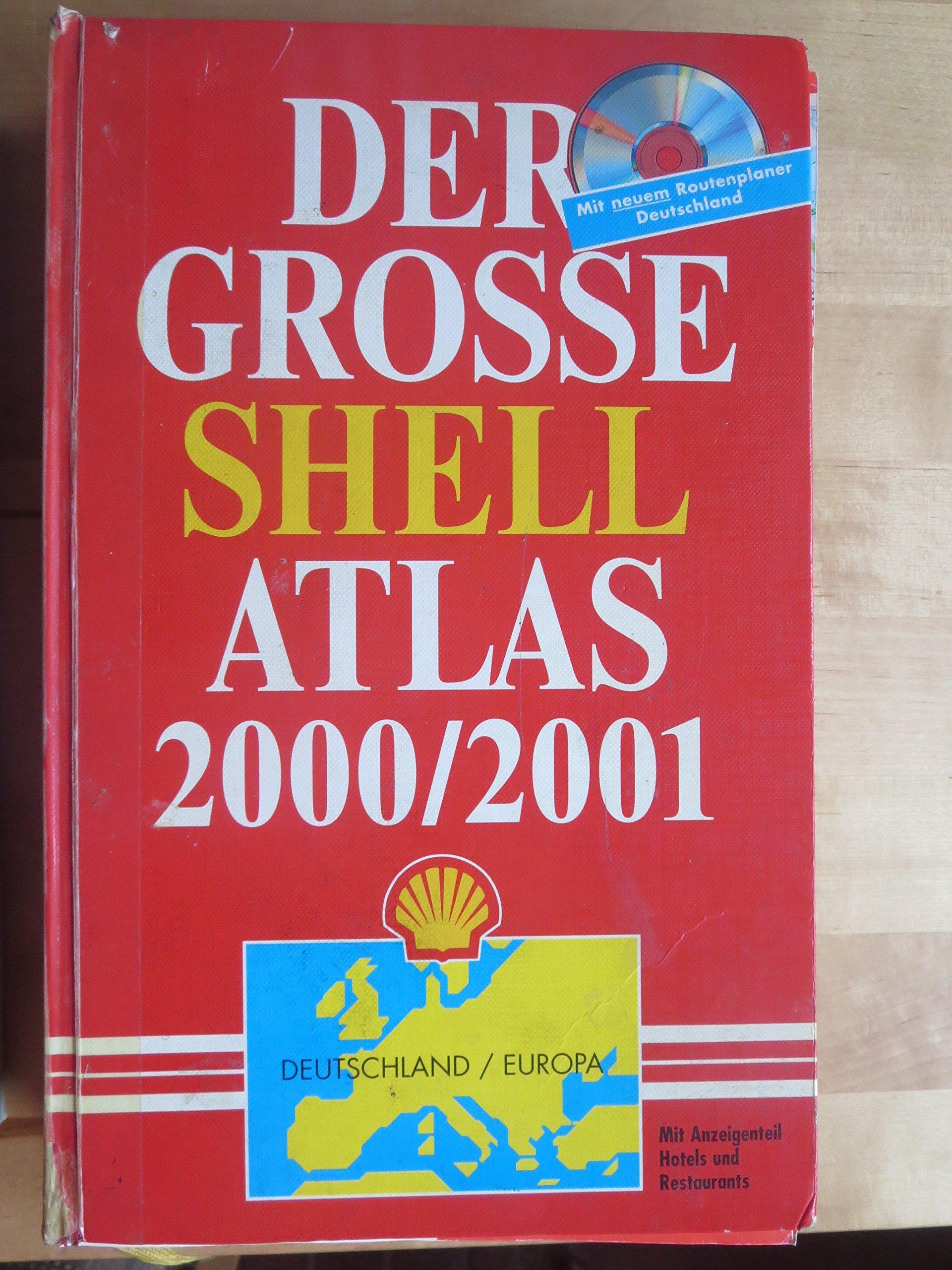 Der grosse Shell Atlas 2000/2001 Deutschland / Europa,