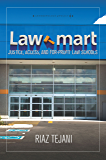 Law Mart: Justice, Access, and For-Profit Law Schools (Anthropology of Policy)