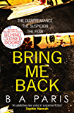 Bring Me Back: The gripping best selling book - a must read psychological thriller