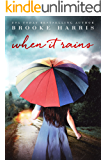 When It Rains: The bittersweet romance you won't want to miss