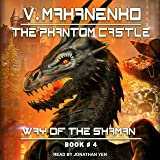 The Phantom Castle: Way of the Shaman Series, Book 4