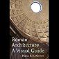 Roman Architecture: A Visual Guide (English Edition)