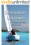 Destination Unknown: A Desperate Tale Of Survival