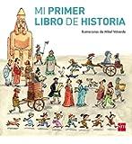 Mi Primer Libro De Historia (Para aprender más sobre)