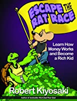 Rich Dad's Escape From The Rat Race: How To