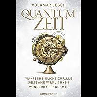 Ein Quantum Zeit: Wahrscheinliche ZufälleSeltsame WirklichkeitWunderbarer Kosmos