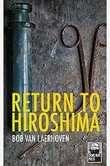 Return to Hiroshima Kindle Edition