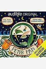 Peter Pan: An Audible Original Drama Audible Audiobook