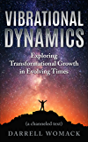 Vibrational Dynamics: Exploring Transformational Growth in Evolving Times