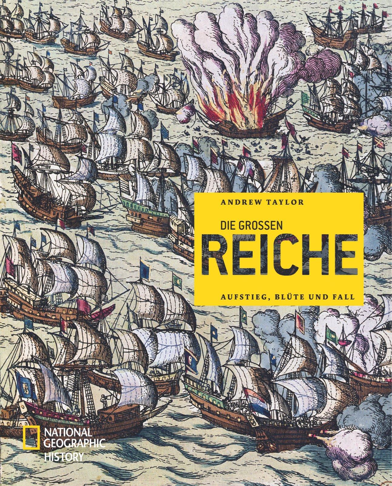 Die großen Reiche: Aufstieg, Blüte und Fall (NATIONAL GEOGRAPHIC History, Band 165)