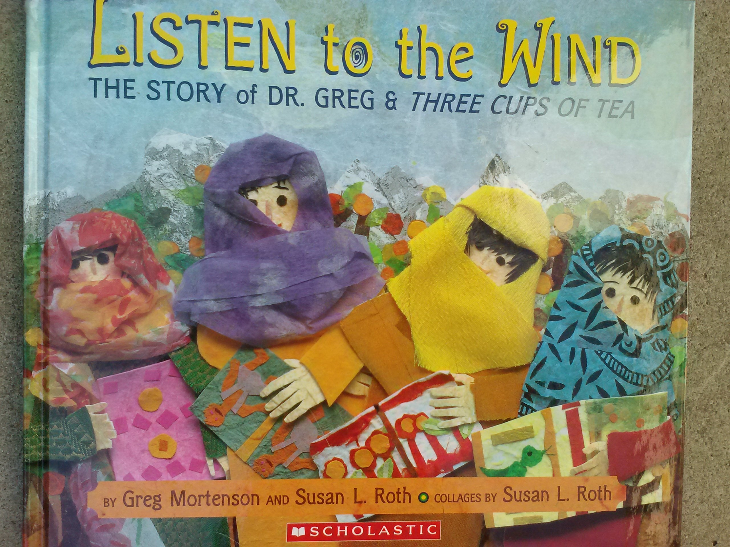 Listen to the Wind, the Story of Dr. Greg & Three Cups of Tea PDF