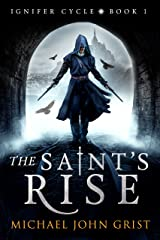 The Saint's Rise: An Epic Fantasy Adventure (Ignifer Cycle Book 1) Kindle Edition
