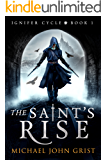 The Saint's Rise: An Epic Fantasy Adventure (Ignifer Cycle Book 1)