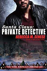 Santa Claus: Private Detective (The Noel Kringle Chronicles)
