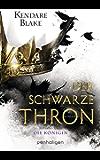 Der Schwarze Thron 2 - Die Königin: Roman